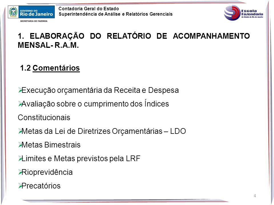 15 Contadoria Geral do Estado Superintendência de Análise e Relatórios Gerenciais 2.
