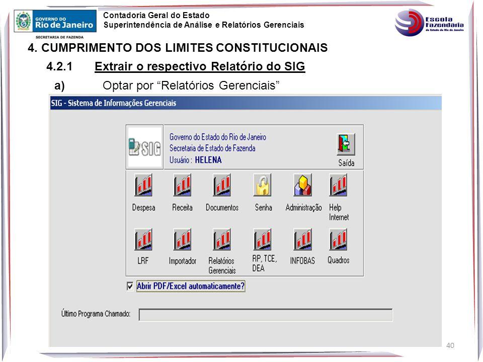 40 Contadoria Geral do Estado Superintendência de Análise e Relatórios Gerenciais 4.