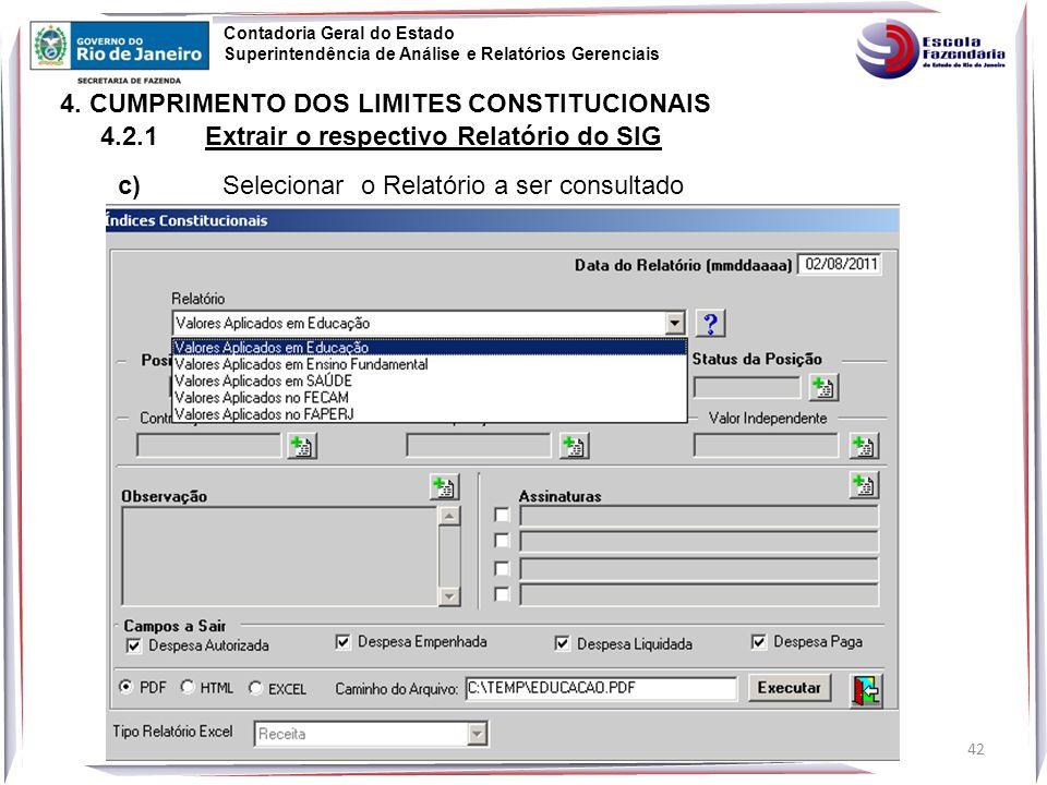 42 Contadoria Geral do Estado Superintendência de Análise e Relatórios Gerenciais 4.
