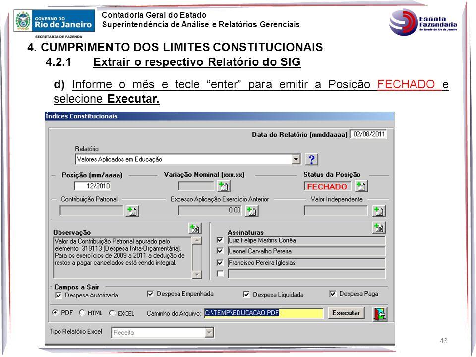 43 Contadoria Geral do Estado Superintendência de Análise e Relatórios Gerenciais 4.