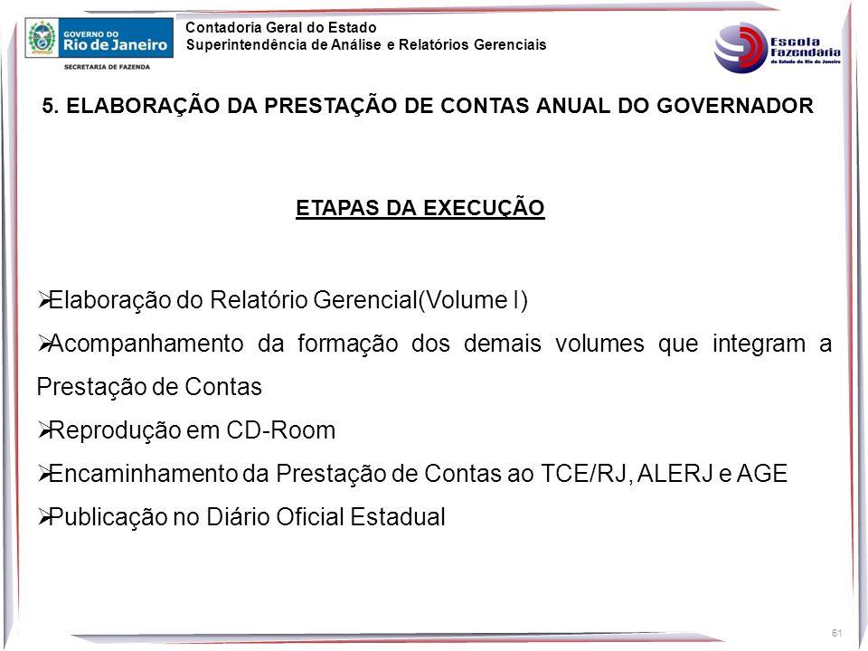 Contadoria Geral do Estado Superintendência de Análise e Relatórios Gerenciais 61 5.