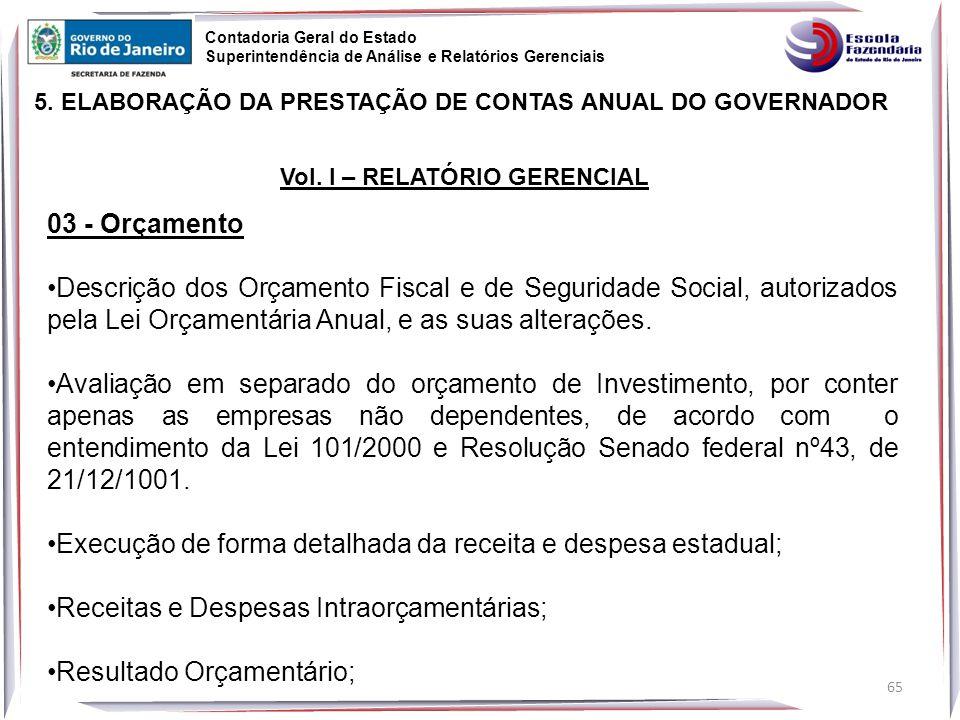 65 5.ELABORAÇÃO DA PRESTAÇÃO DE CONTAS ANUAL DO GOVERNADOR Vol.