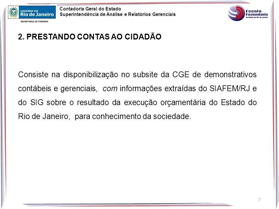 18 Contadoria Geral do Estado Superintendência de Análise e Relatórios Gerenciais Telas Disponibilizadas para Consultas 2.