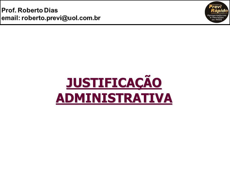 JUSTIFICAÇÃO ADMINISTRATIVA JUSTIFICAÇÃO ADMINISTRATIVA