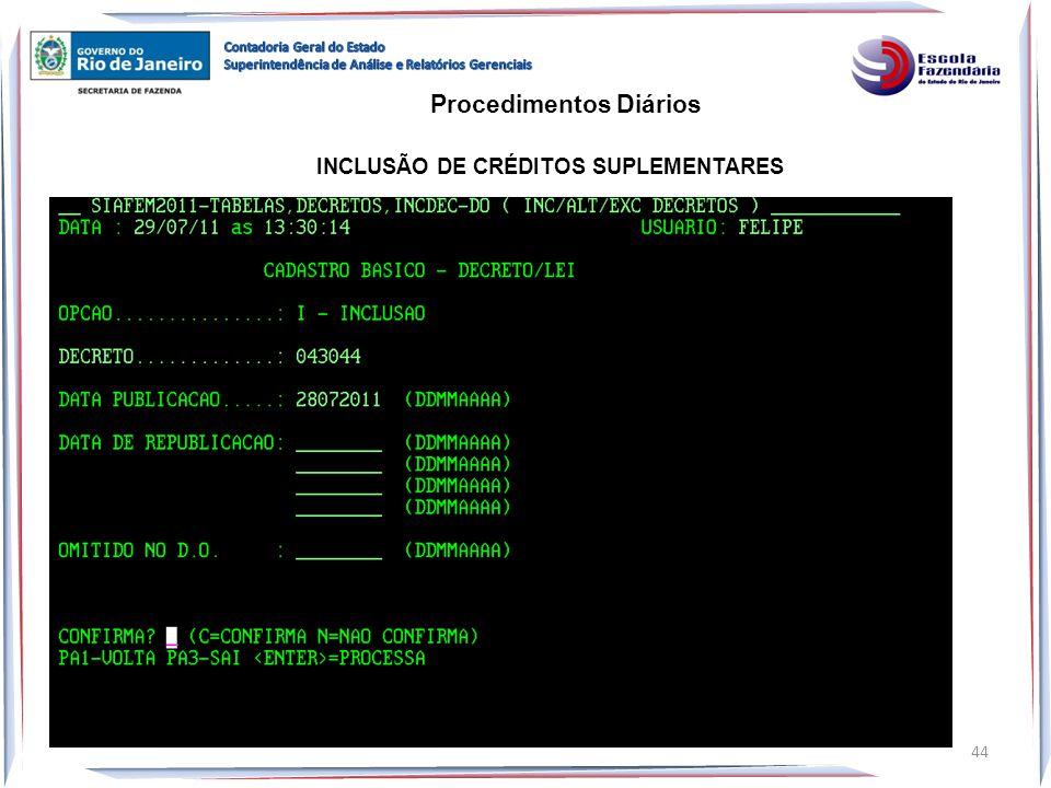 Procedimentos Diários INCLUSÃO DE CRÉDITOS SUPLEMENTARES 44