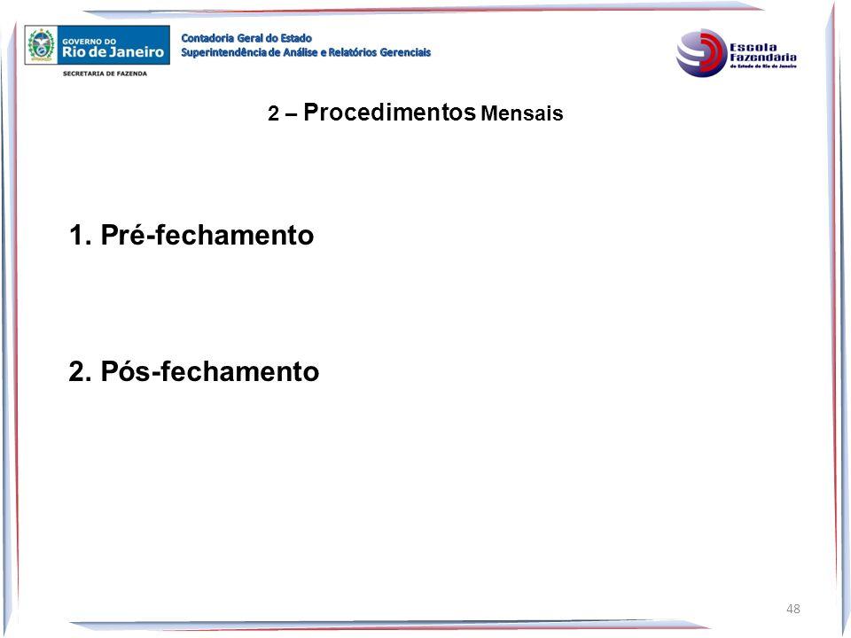 1.Pré-fechamento 2.Pós-fechamento 2 – Procedimentos Mensais 48