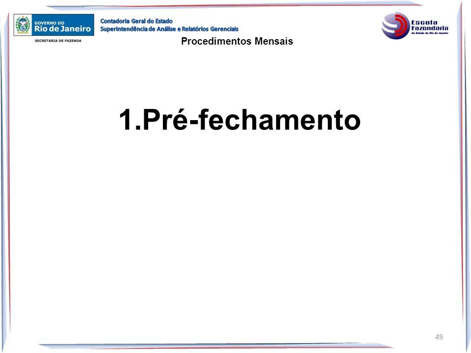 1.Pré-fechamento Procedimentos Mensais 49