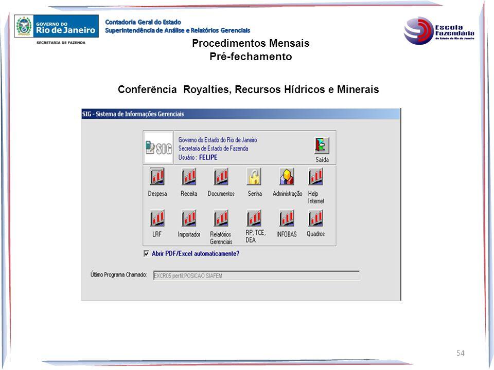 Procedimentos Mensais Pré-fechamento Conferência Royalties, Recursos Hídricos e Minerais 54