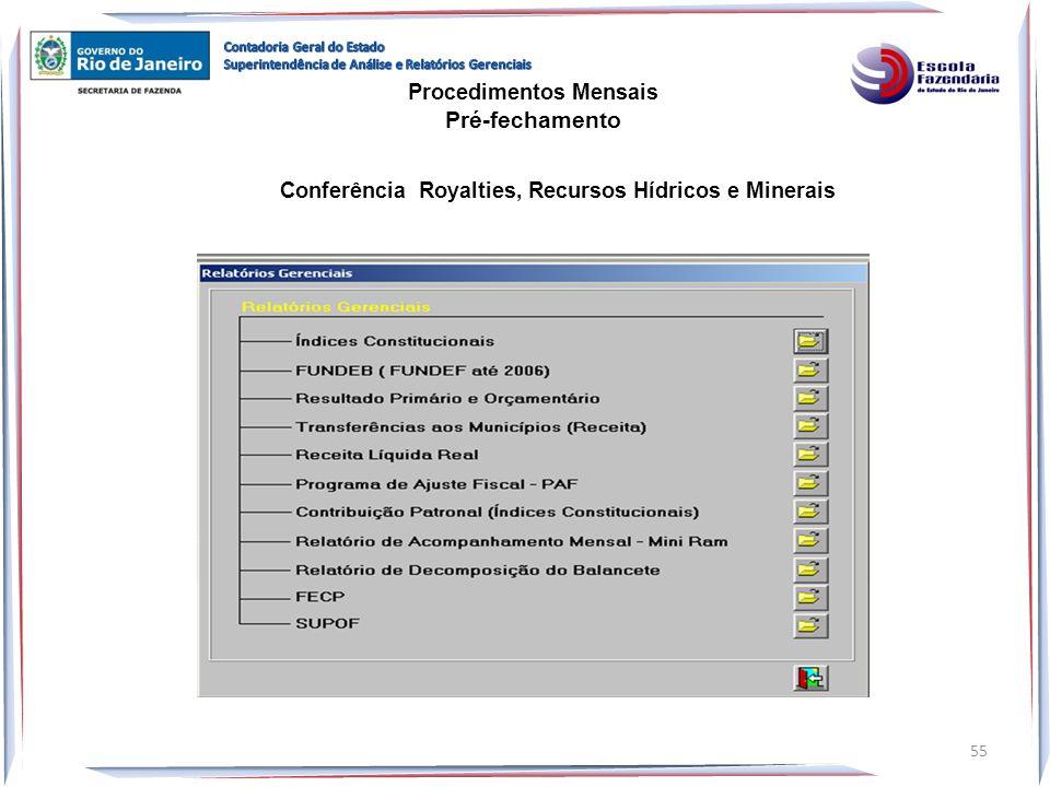 Procedimentos Mensais Pré-fechamento Conferência Royalties, Recursos Hídricos e Minerais 55