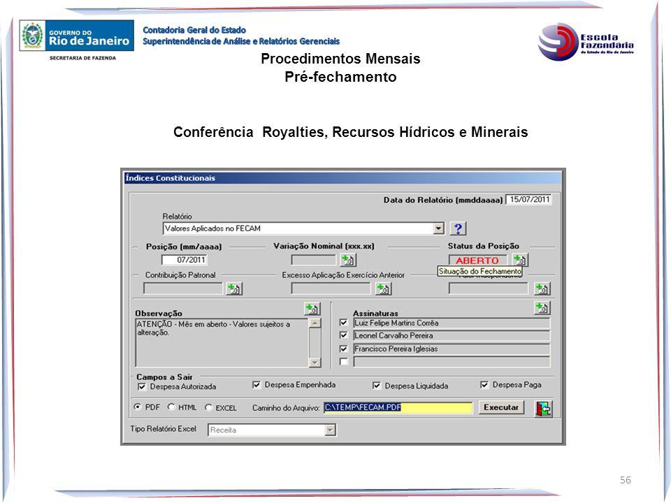 Procedimentos Mensais Pré-fechamento Conferência Royalties, Recursos Hídricos e Minerais 56
