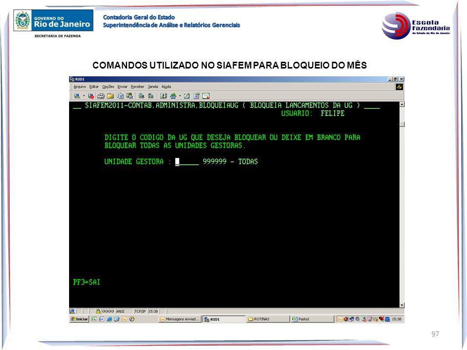 COMANDOS UTILIZADO NO SIAFEM PARA BLOQUEIO DO MÊS 97