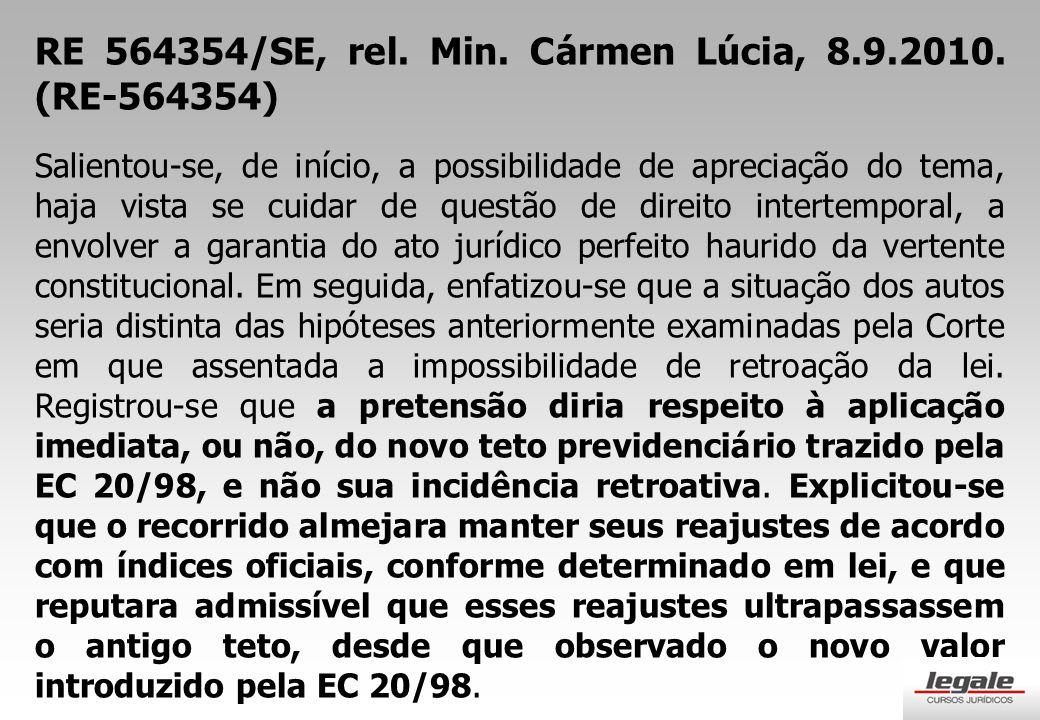 RE 564354/SE, rel.Min. Cármen Lúcia, 8.9.2010.