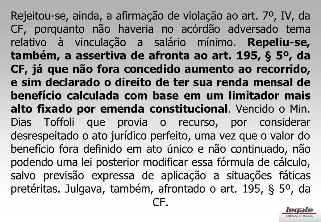 Rejeitou-se, ainda, a afirmação de violação ao art.