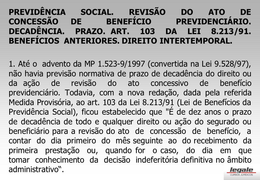 PREVIDÊNCIA SOCIAL.REVISÃO DO ATO DE CONCESSÃO DE BENEFÍCIO PREVIDENCIÁRIO.