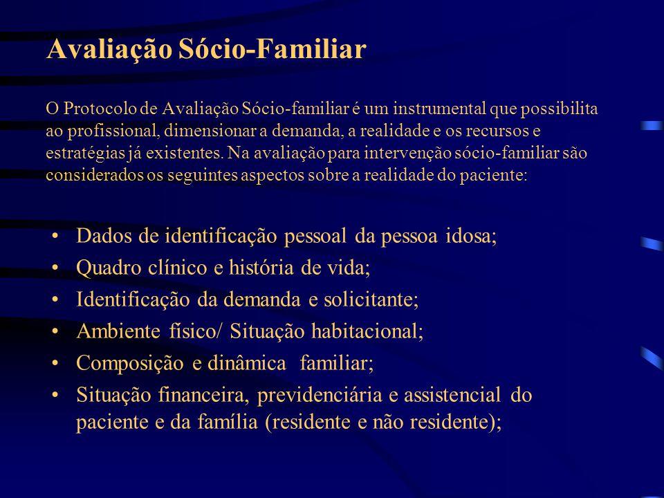 Avaliação Sócio-Familiar O Protocolo de Avaliação Sócio-familiar é um instrumental que possibilita ao profissional, dimensionar a demanda, a realidade e os recursos e estratégias já existentes.