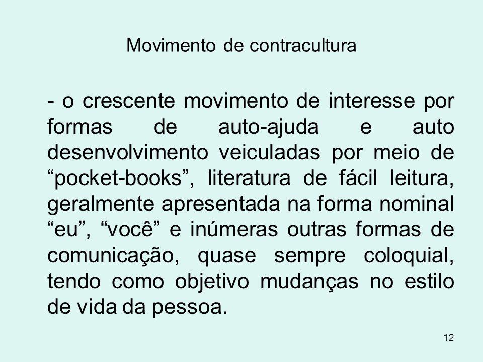 """12 Movimento de contracultura - o crescente movimento de interesse por formas de auto-ajuda e auto desenvolvimento veiculadas por meio de """"pocket-book"""