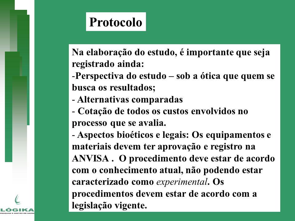 Protocolo Na elaboração do estudo, é importante que seja registrado ainda: -Perspectiva do estudo – sob a ótica que quem se busca os resultados; - Alt
