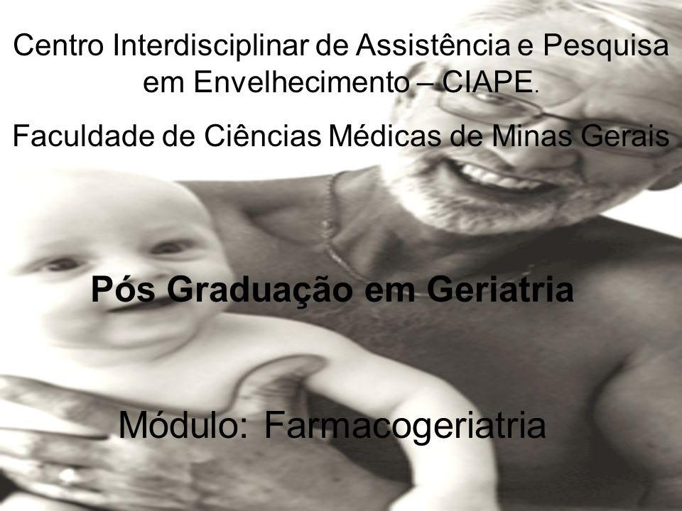 Pós Graduação em Geriatria Centro Interdisciplinar de Assistência e Pesquisa em Envelhecimento – CIAPE.