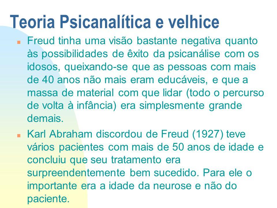 Teoria Psicanalítica e velhice n Freud tinha uma visão bastante negativa quanto às possibilidades de êxito da psicanálise com os idosos, queixando-se que as pessoas com mais de 40 anos não mais eram educáveis, e que a massa de material com que lidar (todo o percurso de volta à infância) era simplesmente grande demais.