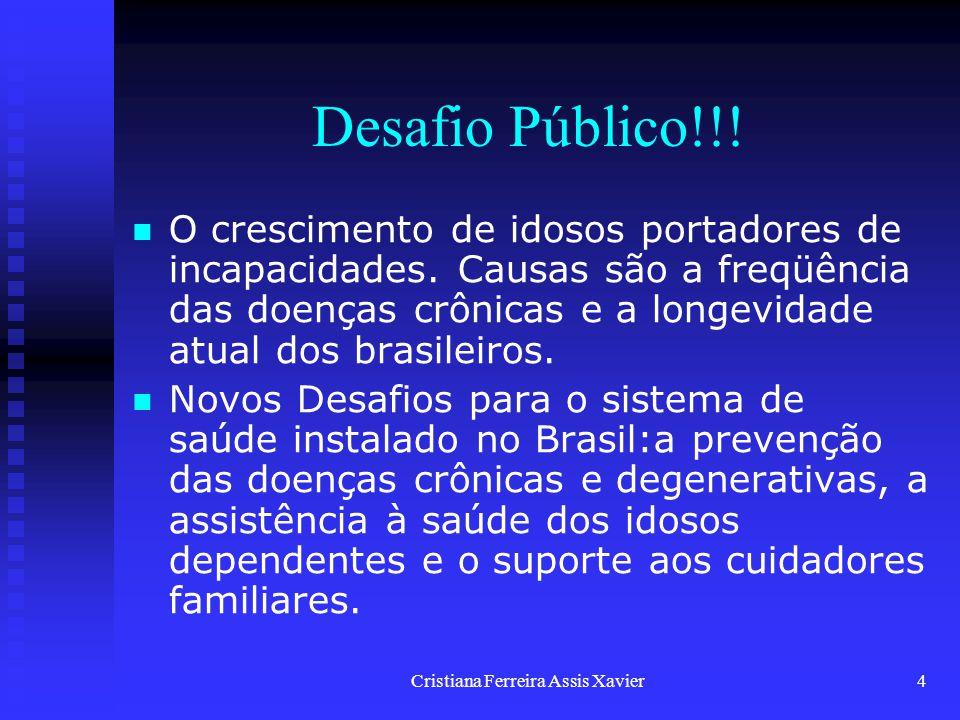 Cristiana Ferreira Assis Xavier4 Desafio Público!!! O crescimento de idosos portadores de incapacidades. Causas são a freqüência das doenças crônicas
