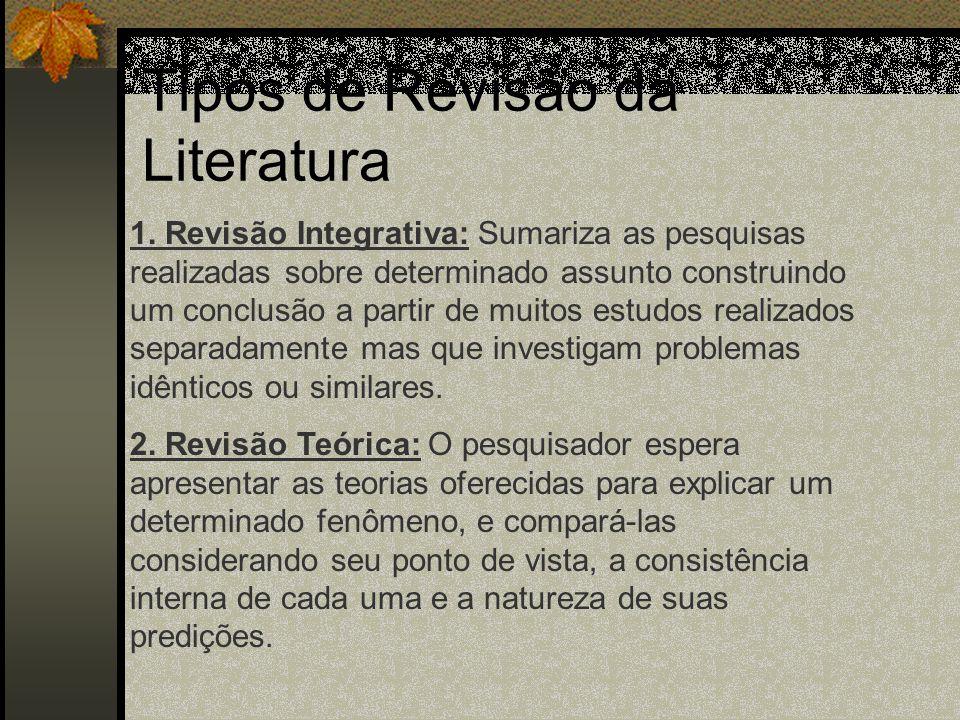Revisão da literatura: 1. Ser o mais extensa possível 2. Realizada de forma sistematizada 3. Incluir o maior número de línguas possível ( cuidado com
