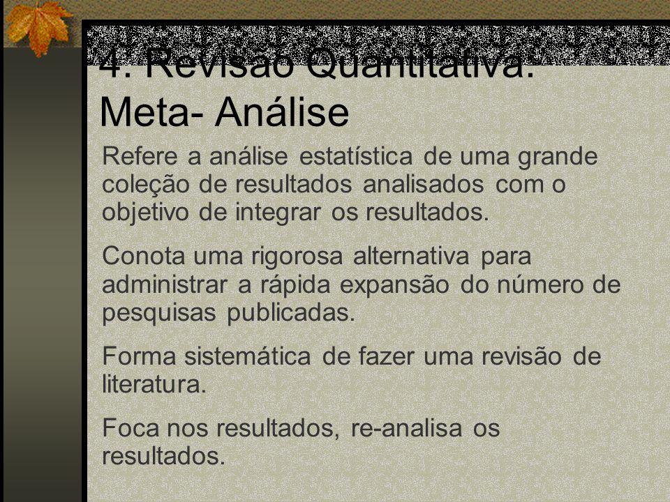 Tipos de Revisão da Literatura 3. Metodológica: O objetivo é examinar os métodos e definições operacionais que podem estar sendo utilizados em uma det