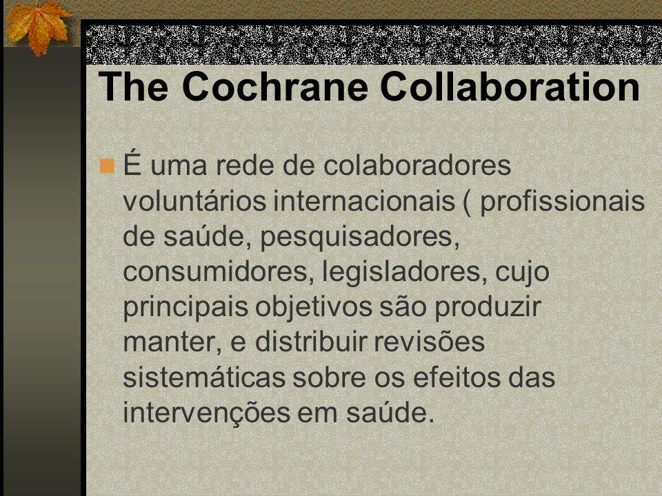 O que é a Cochrane Library ? Compedium de bancos de dados e instrumentos relacionados. Principal produto: The Cochrane Collaboration,
