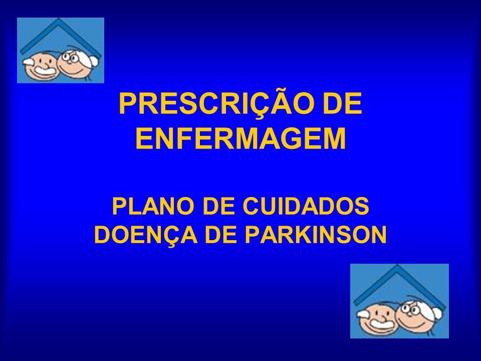 PRESCRIÇÃO DE ENFERMAGEM PLANO DE CUIDADOS DOENÇA DE PARKINSON
