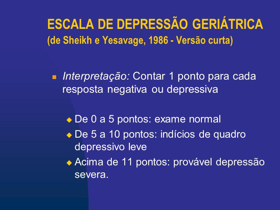MADRS- Escala de Depressão de Montgomery and Asberg 1.Tristeza aparente 2.Tristeza expressa 3.Tensão interna 4.