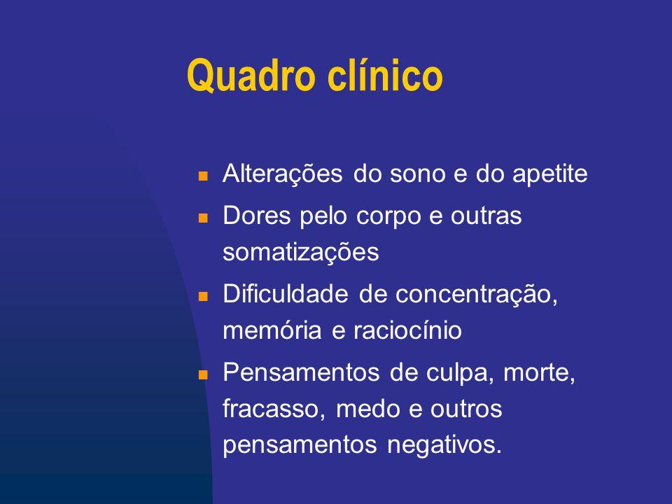 Critérios DSM IV de Depressão Maior Pelo menos cinco dos sintomas relacionados a seguir devem ocorrer concomitantemente.