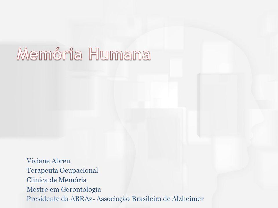 Viviane Abreu Terapeuta Ocupacional Clinica de Memória Mestre em Gerontologia Presidente da ABRAz- Associação Brasileira de Alzheimer