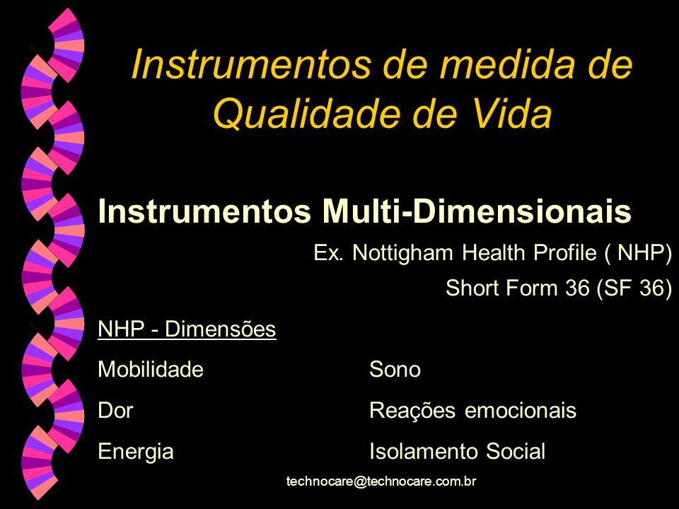 technocare@technocare.com.br Instrumentos de medida de Qualidade de Vida Medidas de uma única dimensão.