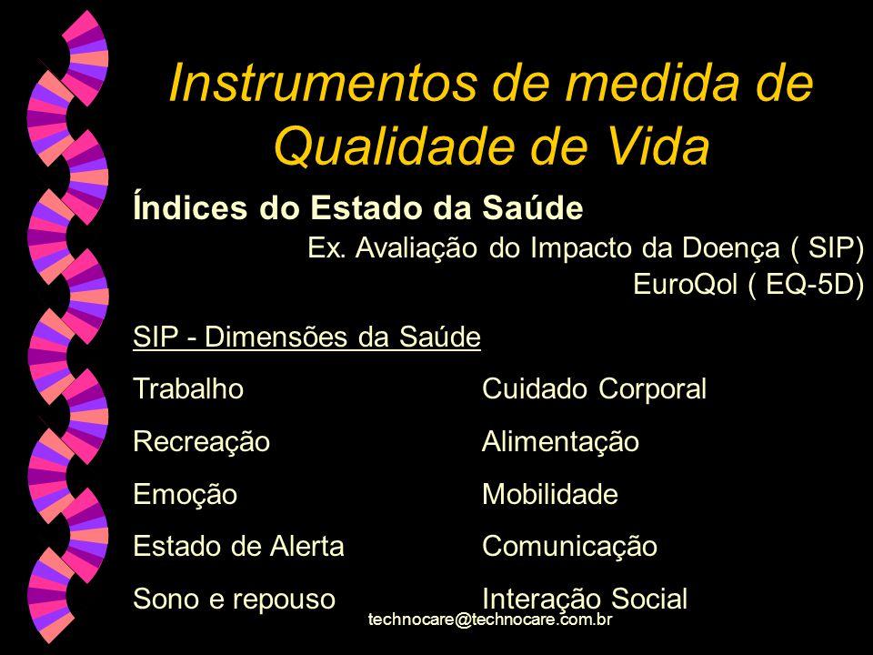technocare@technocare.com.br Instrumentos de medida de Qualidade de Vida Instrumentos Multi-Dimensionais Ex.