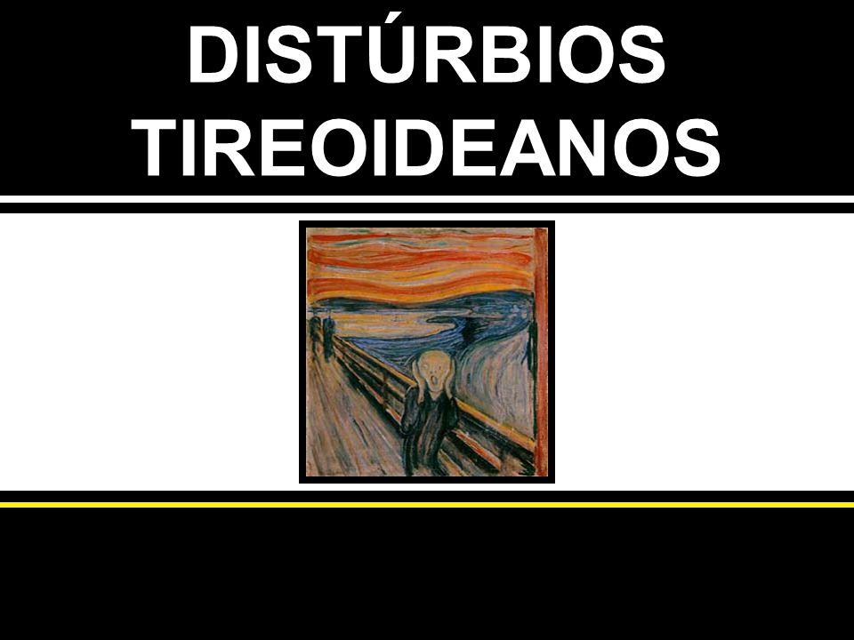 DISTÚRBIOS TIREOIDEANOS
