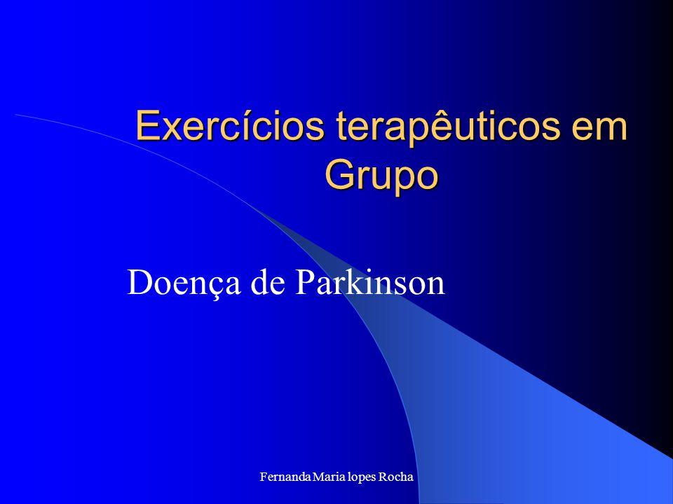 Fernanda Maria lopes Rocha Exercícios terapêuticos em Grupo Doença de Parkinson