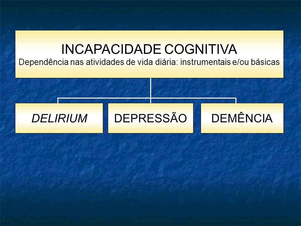 Dependência nas atividades de vida diária: instrumentais e/ou básicas DEPRESSÃODELIRIUMDEMÊNCIA