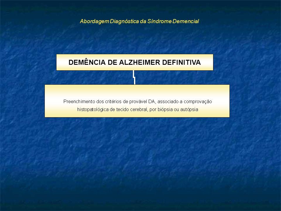 Abordagem Diagnóstica da Síndrome Demencial DEMÊNCIA DE ALZHEIMER DEFINITIVA