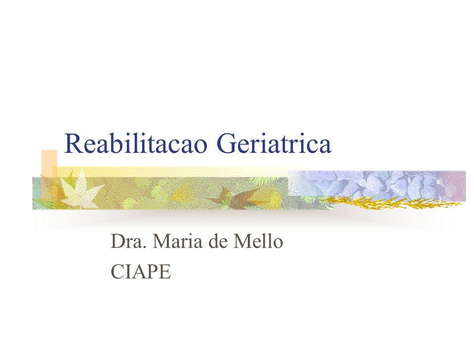 Reabilitacao Geriatrica Dra. Maria de Mello CIAPE