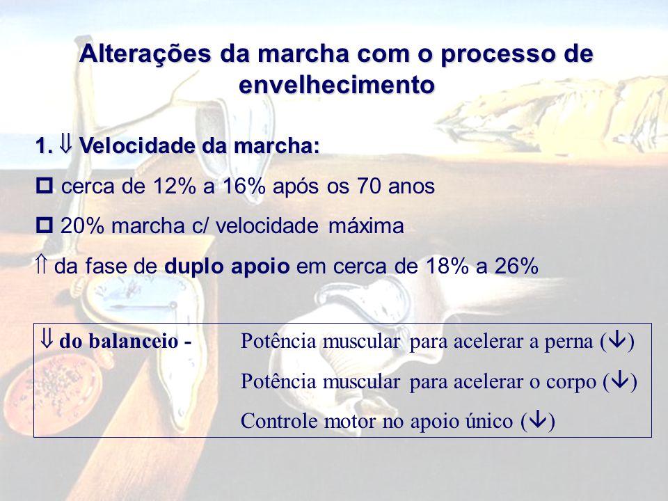 Alterações da marcha com o processo de envelhecimento 1.  Velocidade da marcha: p cerca de 12% a 16% após os 70 anos  20% marcha c/ velocidade máxim