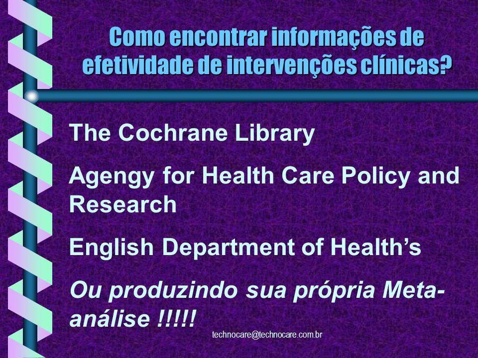 technocare@technocare.com.br Por quê levar informações de pesquisas para a prática clínica.