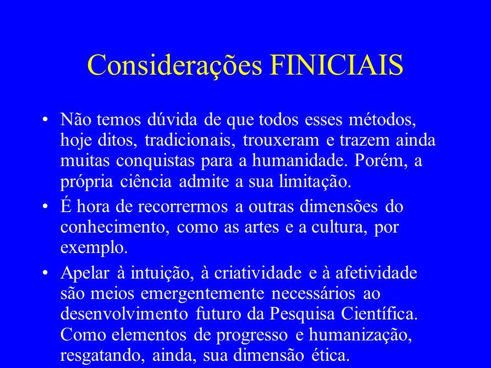Considerações FINICIAIS Não temos dúvida de que todos esses métodos, hoje ditos, tradicionais, trouxeram e trazem ainda muitas conquistas para a human