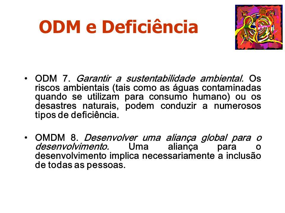ODM 7. Garantir a sustentabilidade ambiental. Os riscos ambientais (tais como as águas contaminadas quando se utilizam para consumo humano) ou os desa