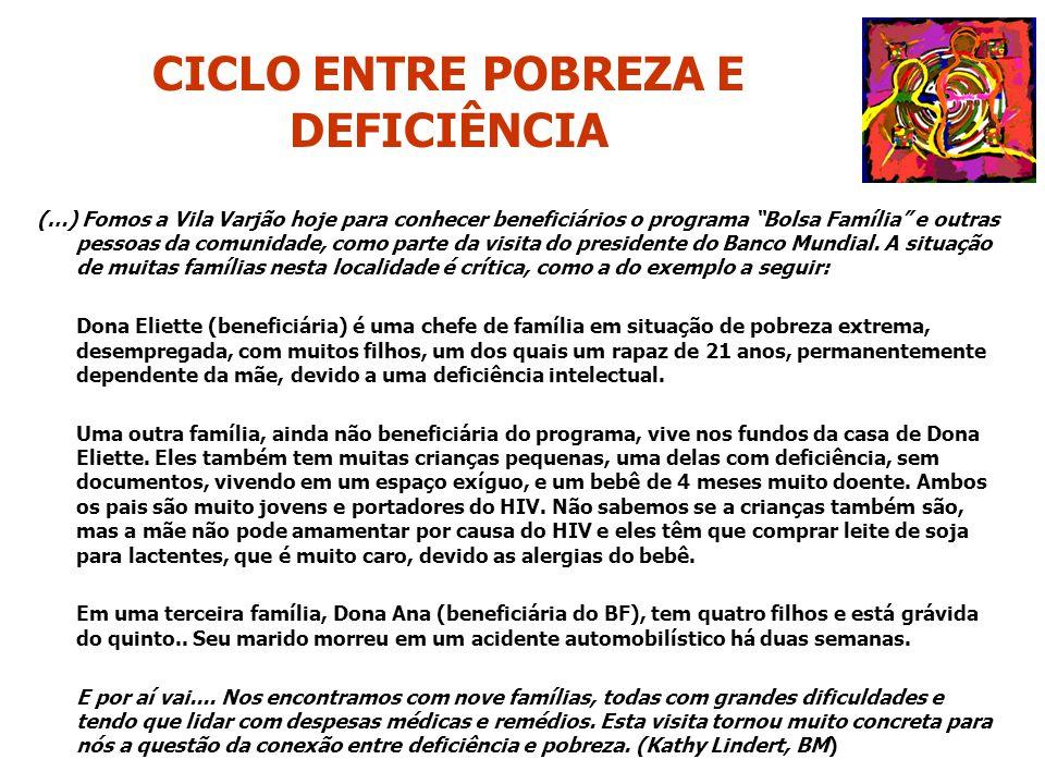 """CICLO ENTRE POBREZA E DEFICIÊNCIA (…) Fomos a Vila Varjão hoje para conhecer beneficiários o programa """"Bolsa Família"""" e outras pessoas da comunidade,"""