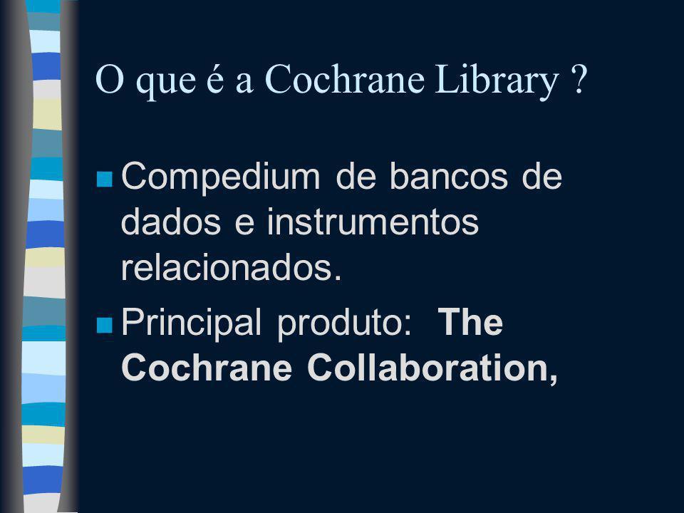 O que é a Cochrane Library .n Compedium de bancos de dados e instrumentos relacionados.
