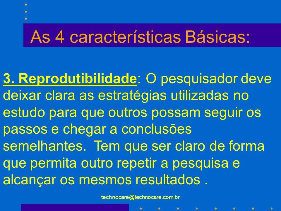 technocare@technocare.com.br As 4 características Básicas: 2.