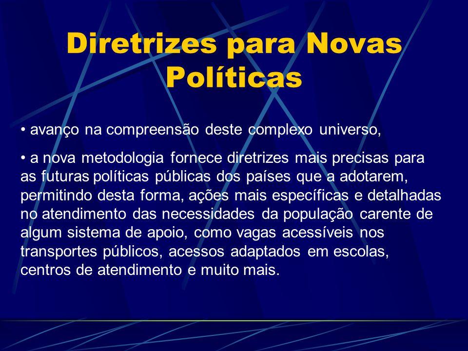 Diretrizes para Novas Políticas avanço na compreensão deste complexo universo, a nova metodologia fornece diretrizes mais precisas para as futuras pol