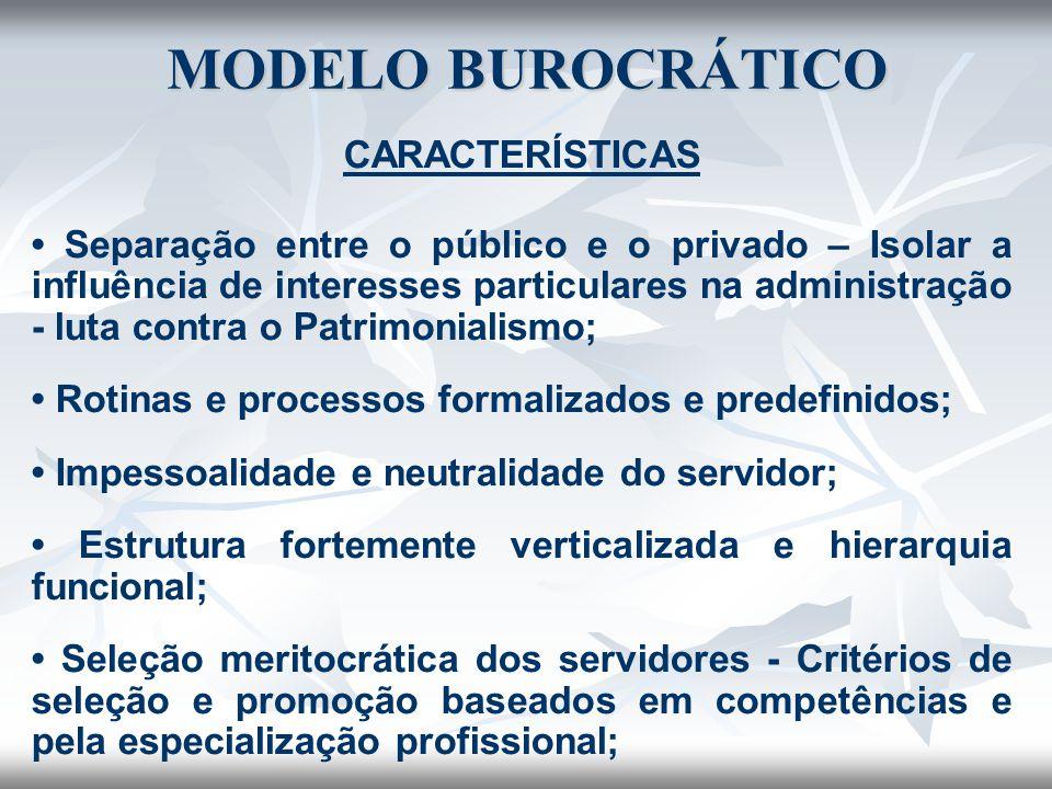 ADMINISTRAÇÃO GERENCIAL PROFISSIONALIZAÇÃO DA ALTA BUROCRACIA - Composta de núcleo estratégico, fundamental na formulação, supervisão e regulação das políticas públicas.