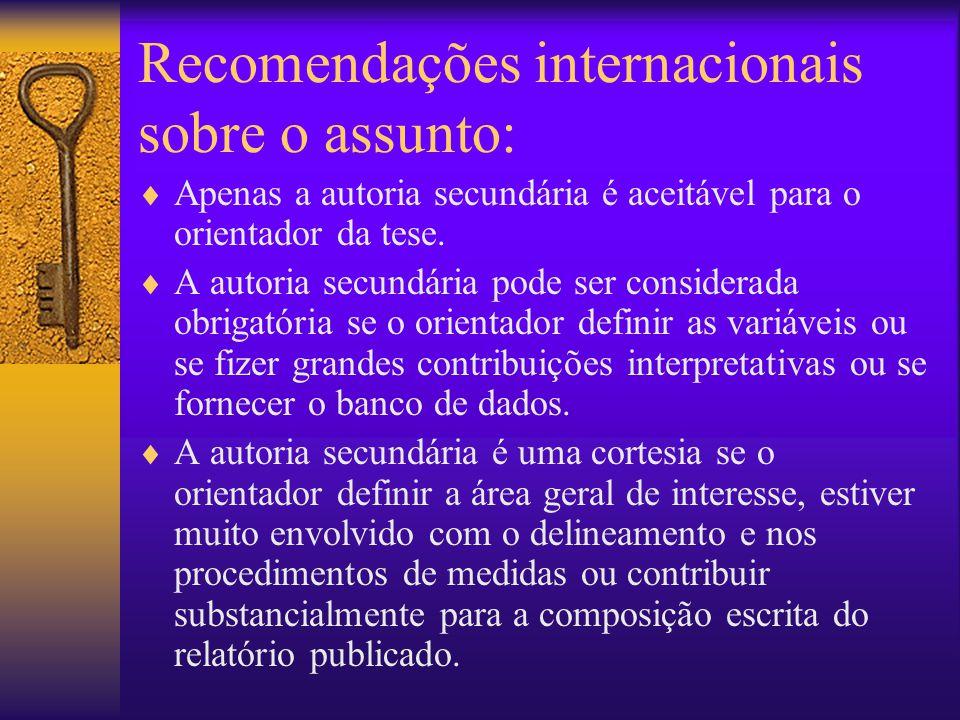 Recomendações internacionais sobre o assunto:  Apenas a autoria secundária é aceitável para o orientador da tese.