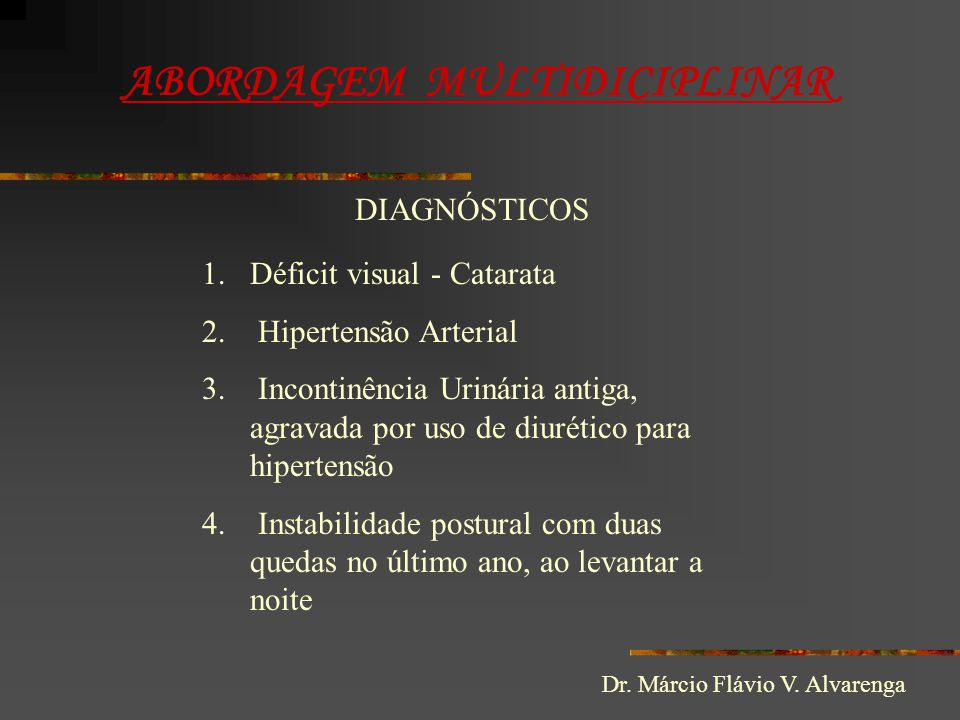 ABORDAGEM MULTIDICIPLINAR 1.Déficit visual - Catarata 2.
