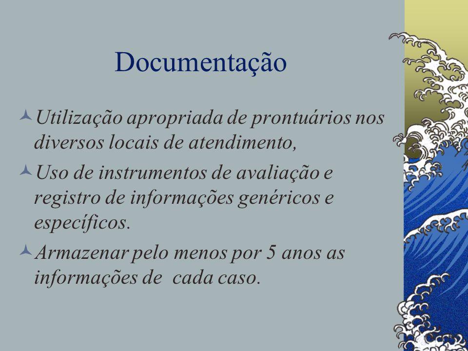 Documentação Utilização apropriada de prontuários nos diversos locais de atendimento, Uso de instrumentos de avaliação e registro de informações genéricos e específicos.